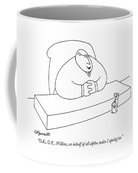 Business Management Hierarchy Problems  (large Executive To Small Worker With Tears In His Eye.) 120821 Cba Charles Barsotti Coffee Mug featuring the drawing O.k., O.k., Wilkins, On Behalf Of All Alpha Males by Charles Barsotti