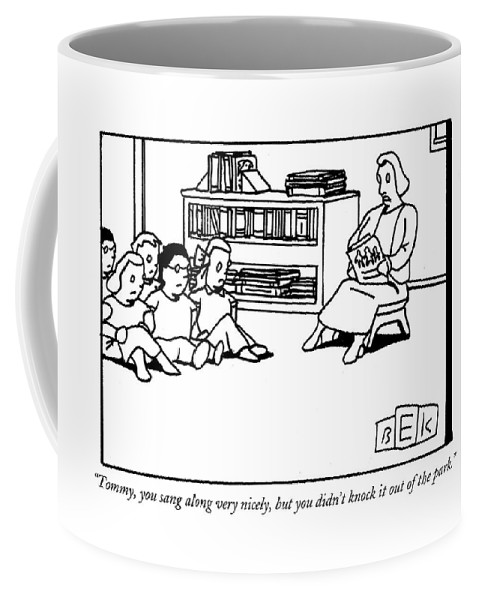 Expectations Coffee Mug featuring the drawing Tommy, You Sang Along Very Nicely, But You Didn't by Bruce Eric Kaplan