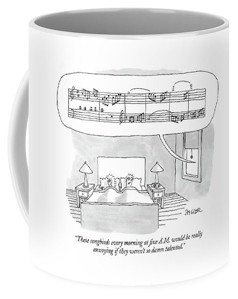 Music Birds Singing  (couple Lying In Bed With Complicated Musical Bar Coming Through The Window.) 122246 Jzi Jack Ziegler Coffee Mug featuring the drawing These Songbirds Every Morning At Five A.m by Jack Ziegler
