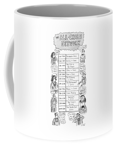 Television Schedule For The . Coffee Mug featuring the drawing The All-crisis Network by Roz Chast