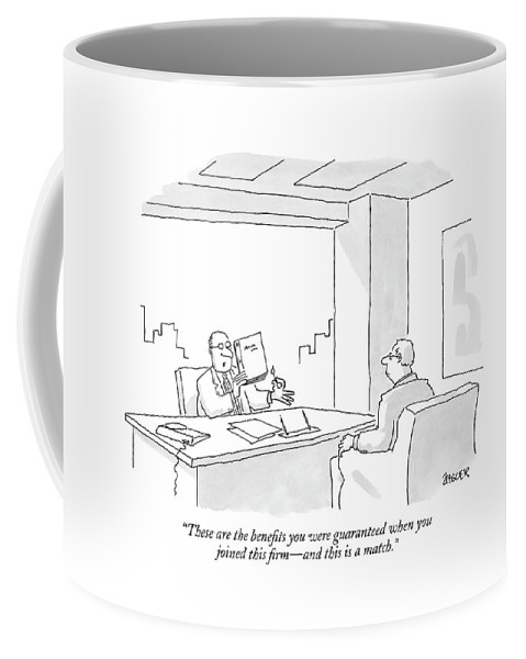 Unemployment Word Play Business Management  (executive Talking To An Employee That He Is About To Fire.) 121317 Jzi Jack Ziegler Coffee Mug featuring the drawing These Are The Benefits You Were Guaranteed When by Jack Ziegler