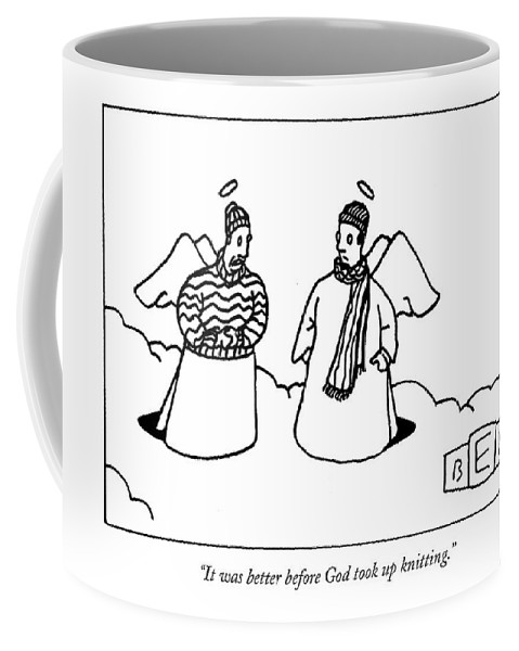 Fashion Hobbies Death Heaven  (one Angel Wearing A Sweater Coffee Mug featuring the drawing It Was Better Before God Took Up Knitting by Bruce Eric Kaplan