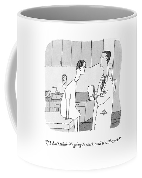 Doctor Coffee Mug featuring the drawing If I Don't Think It's Going To Work by Peter C. Vey