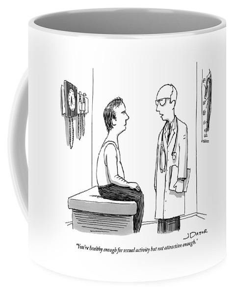 You're Healthy Enough For Sexual Activity But Not Attractive Enough. Coffee Mug featuring the drawing A Doctor Explains To His Male Patient by Joe Dator