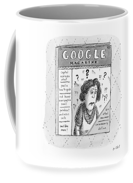Google Coffee Mug featuring the drawing A Magazine Titled Google Magazine by Roz Chast