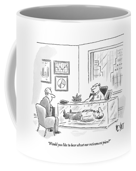 Retirement Coffee Mug featuring the drawing A Man Is Asking Another Man Whether Or Not He'd by Christopher Weyant