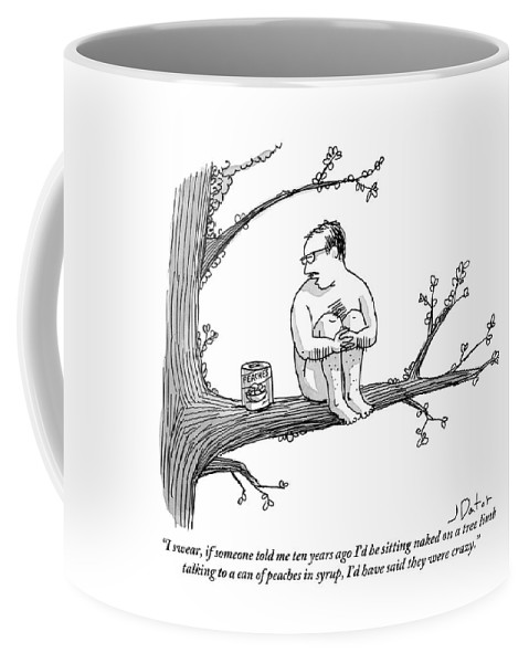 Crazy People Coffee Mug featuring the drawing A Naked Man Sitting On A Tree Branch Is Talking by Joe Dator