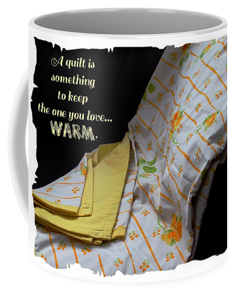 A Quilt Is Something To Keep The One You Love Warm Coffee Mug featuring the photograph A Quilt Is Something To Keep The One You Love Warm by Barbara Griffin