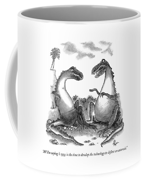 Dinosaurs Coffee Mug featuring the drawing All I'm Saying Is Now Is The Time To Develop  by Frank Cotham