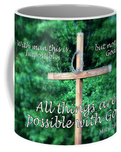Bible Verses Coffee Mug featuring the photograph All Things Are Possible With God by Kathy White