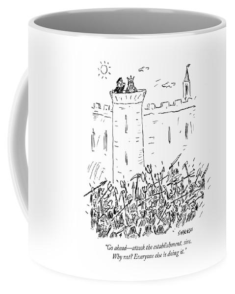 Go Ahead-attack The Establishment Coffee Mug featuring the drawing Attack The Establishment Sire by David Sipress