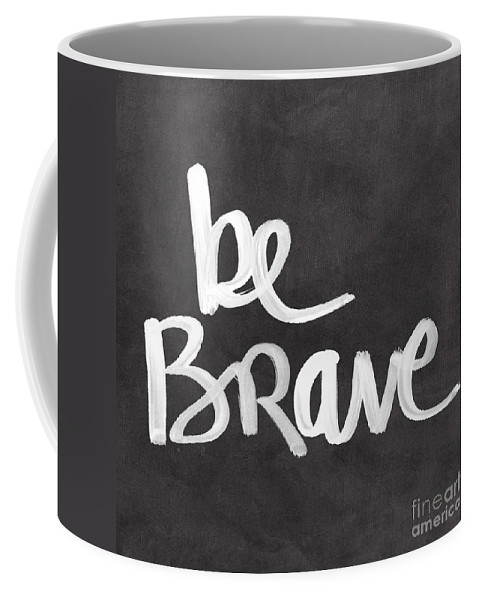 Brave Coffee Mug featuring the painting Be Brave by Linda Woods