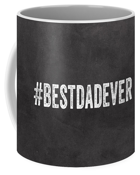 Dad Coffee Mug featuring the mixed media Best Dad Ever-greeting Card by Linda Woods
