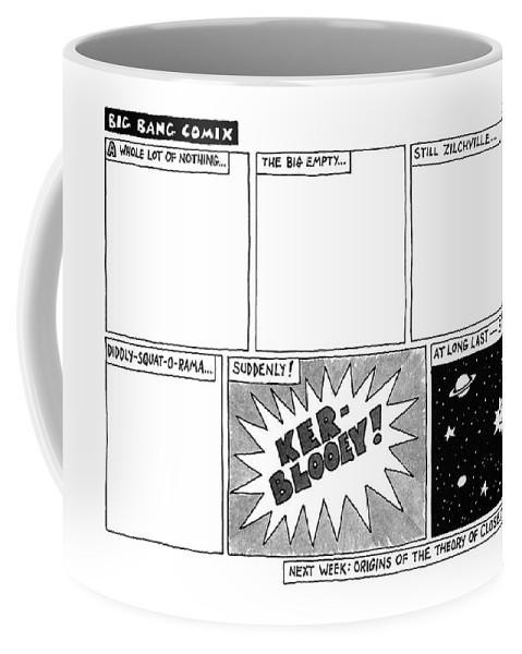 Big Bang Coffee Mug featuring the drawing Big Bang Comix by Jack Ziegler
