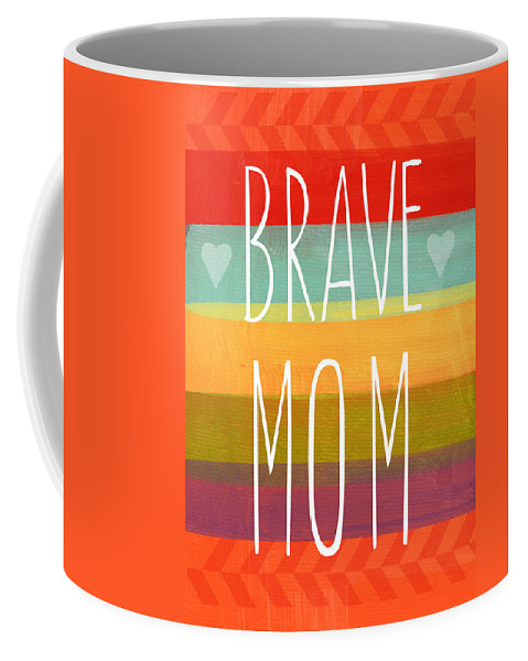 Brave Mom Coffee Mug featuring the painting Brave Mom - Colorful Greeting Card by Linda Woods