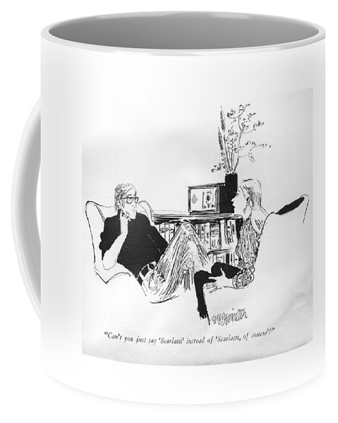 73925 Whm William Hamilton (woman To Man Listening To Radio.) Boyfriend Classical Confusion Course' Ego Egotistical Etiquette Frustrating House Know-it-all Listening Living Man Manners Music Radio Relationships Room Rude Rudeness Woman Coffee Mug featuring the drawing Can't You Just Say 'scarlatti' Instead by William Hamilton