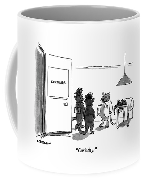 Cat Coroner Says To Cat Policemen Coffee Mug featuring the drawing Curiosity by James Stevenson