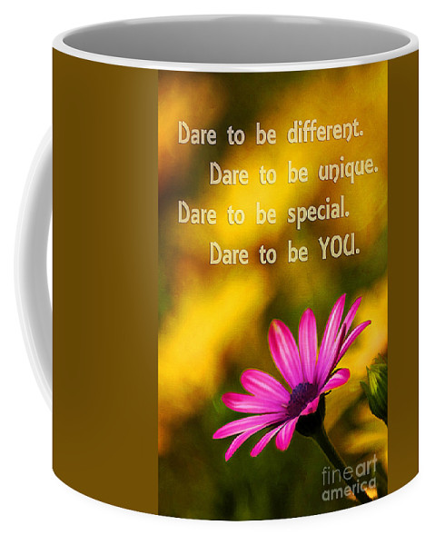 Beautiful Coffee Mug featuring the photograph Dare To Be You by Darren Fisher