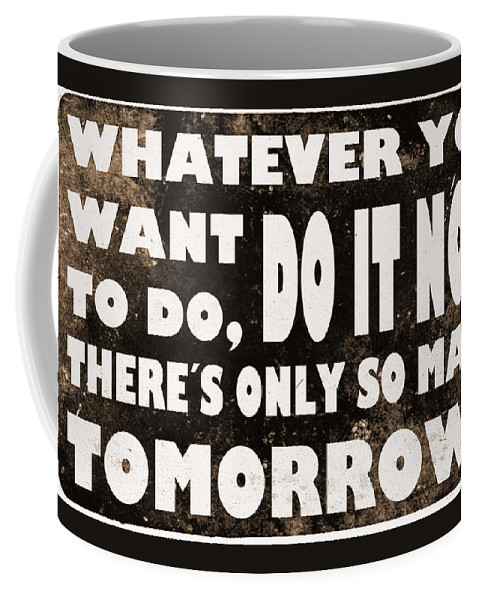 Quote Coffee Mug featuring the digital art Do It Now by Nicklas Gustafsson