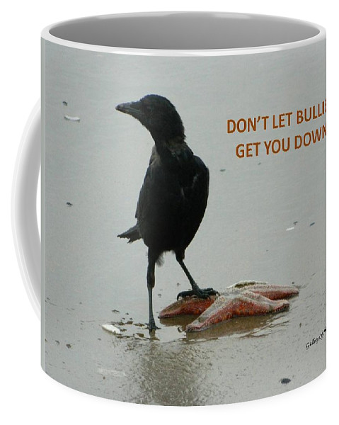 Crow Coffee Mug featuring the photograph Don't Let Bullies Get You Down by Gallery Of Hope