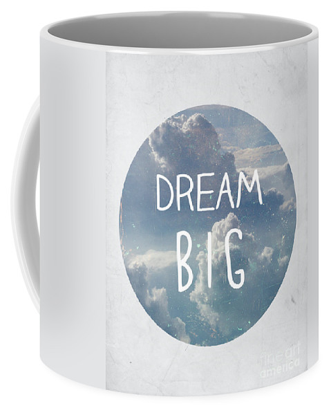 Dream Coffee Mug featuring the photograph Dream Big by Pati Photography