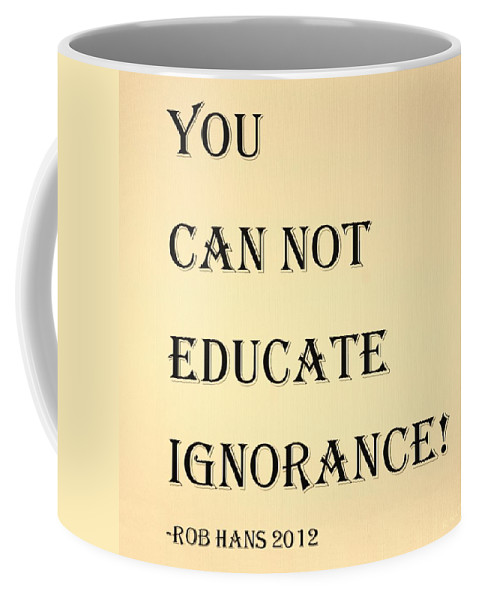 Quote Coffee Mug featuring the photograph Educate Quote In Sepia by Rob Hans