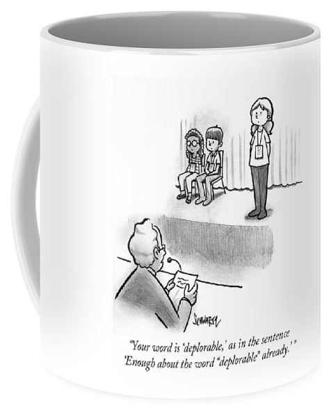 Your Word Is 'deplorable Coffee Mug featuring the drawing Enough About The Word Deplorable by Benjamin Schwartz