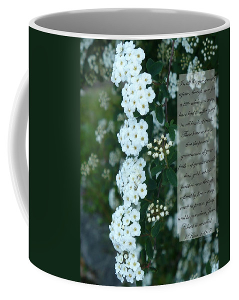 1 Peter 1:6-7 Coffee Mug featuring the photograph First Peter One Six To Seven White Floral by Nicki Bennett
