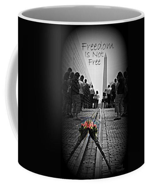 Free Coffee Mug featuring the photograph Freedom Is Not Free by Tina Meador