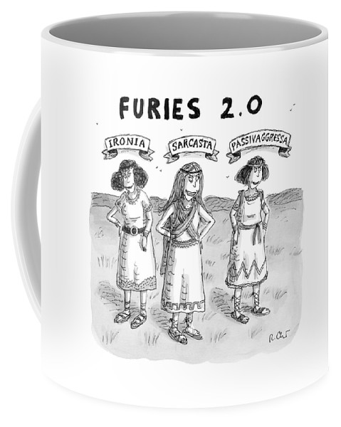 Captionless Greek Mythology Coffee Mug featuring the drawing Furies 2.0 -- Ironia by Roz Chast