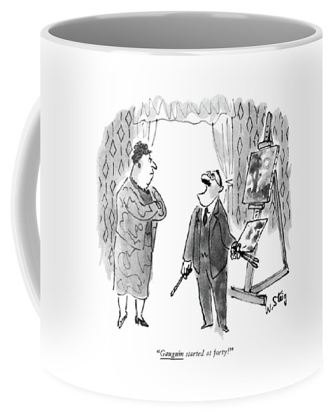 97534 Wst William Steig (little Man To His Wife. He Is Painting A Picture.) Achievement Ambitions Art Artist Artistic Artwork Canvas Career Communication Conversation Crisis Criticism Dreams Fantasy Humanities Little Man Men Mid-life Painter Painting Picture Relations Relationships Skepticism Wife Women Coffee Mug featuring the drawing Gauguin Started At Forty! by William Steig