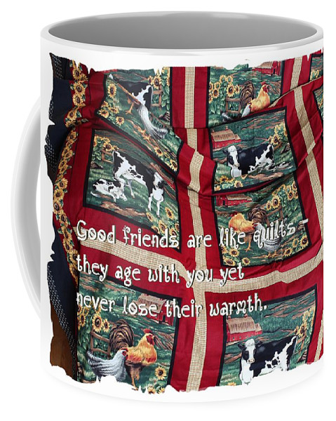 Good Friends Are Like Quilts Coffee Mug featuring the photograph Good Friends Are Like Quilts by Barbara Griffin