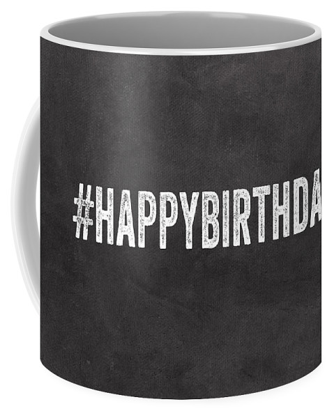 Birthday Coffee Mug featuring the mixed media Happy Birthday Card- Greeting Card by Linda Woods