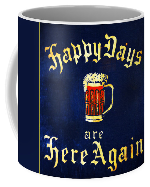 Happy Coffee Mug featuring the photograph Happy Days Are Here Again by Bill Cannon