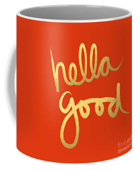 Hella Good Coffee Mug featuring the painting Hella Good In Orange And Gold by Linda Woods
