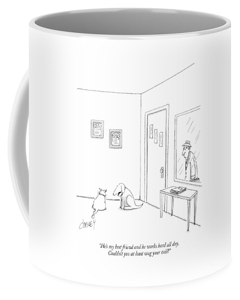 Animals Coffee Mug featuring the drawing He's My Best Friend And He Works Hard All Day by Tom Cheney