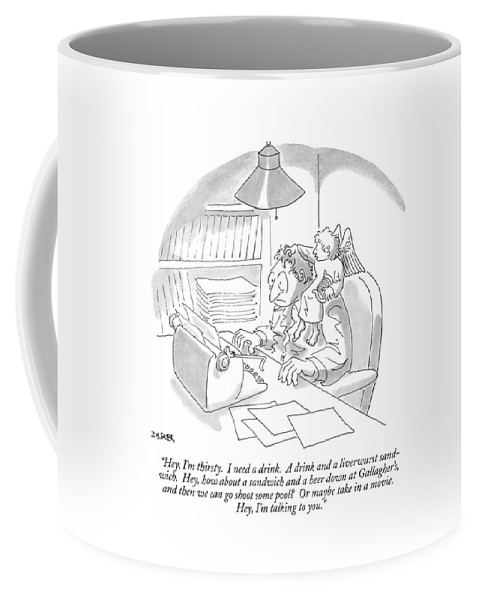 (a Muse Speaks To A Man At His Typewriter As He Sits On The Man's Shoulder.) Writing Coffee Mug featuring the drawing Hey, I'm Thirsty. I Need A Drink. A Drink by Jack Ziegler