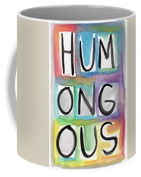 Word Art Coffee Mug featuring the painting Humongous Word Painting by Linda Woods