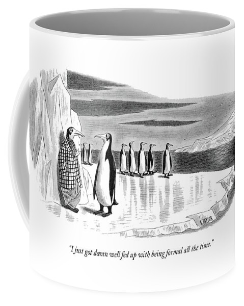 One Penguin Coffee Mug featuring the drawing I Just Got Damn Well Fed Up With Being Formal All by Richard Taylor