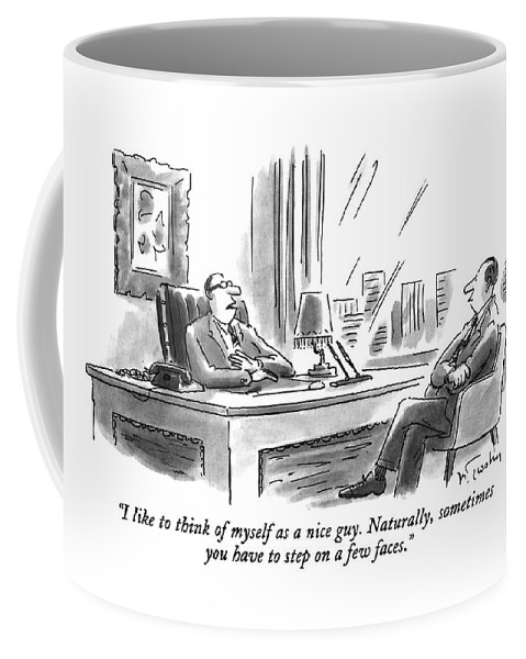 (executive Says To Man In His Office) Business Coffee Mug featuring the drawing I Like To Think Of Myself As A Nice Guy by Mike Twohy