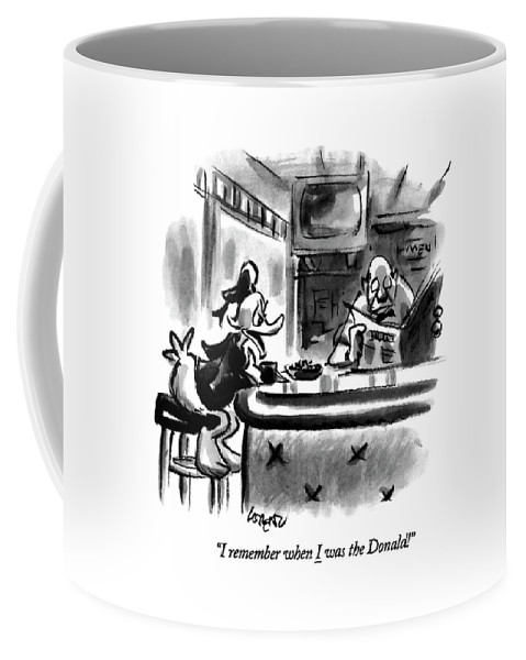 (a Saddened Donald Duck Talking At A Bar Coffee Mug featuring the drawing I Remember When I Was The Donald! by Lee Lorenz
