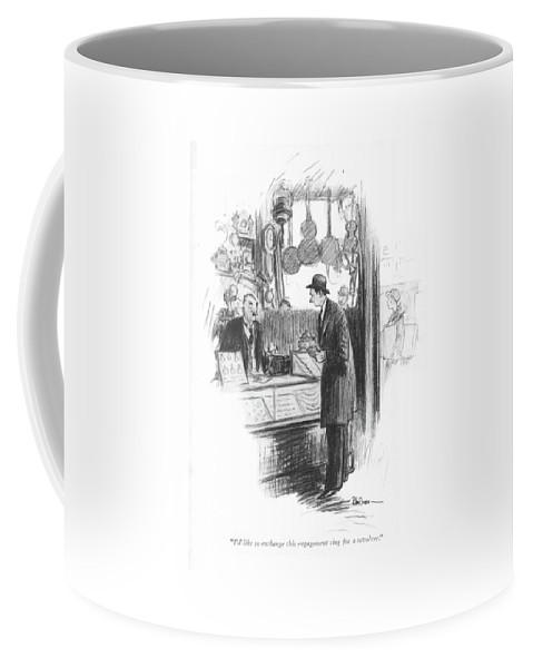 103775 R. Van Buren Coffee Mug featuring the drawing I'd Like To Exchange This Engagement Ring by R Van Buren