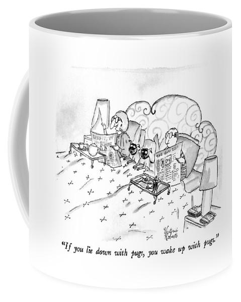 If You Lie Down With Pugs Coffee Mug
