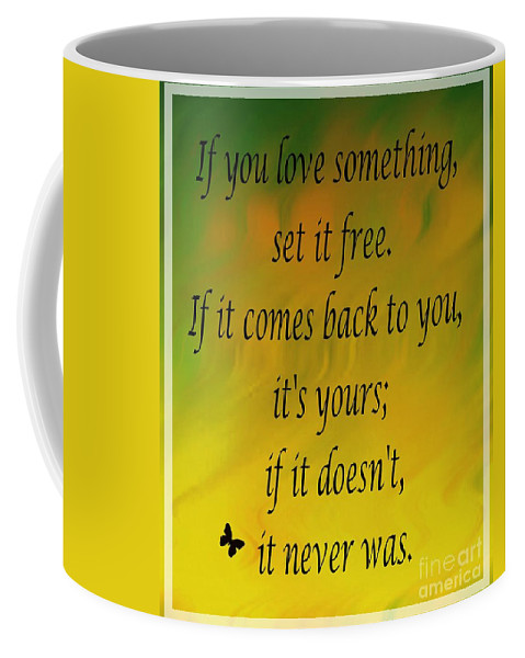 If You Love Something Set It Free - Watercolor Coffee Mug featuring the mixed media If You Love Something Set It Free - Watercolor by Barbara Griffin