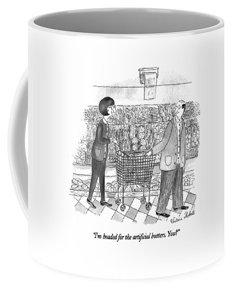 I'm Headed For The Artificial Butters. You? Coffee Mug