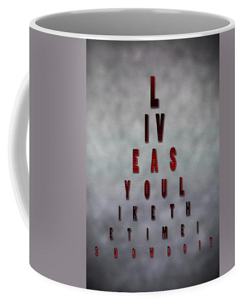 Inspiring Words Digital Art Coffee Mug featuring the painting Inspiring Quote Typography Art by Georgeta Blanaru