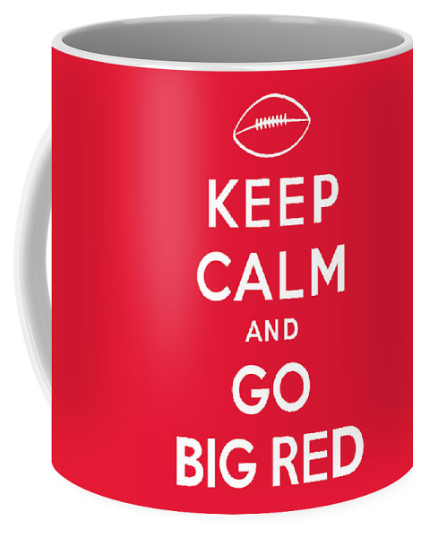 Keep Calm And Go Big Red Coffee Mug featuring the digital art Keep Calm And Go Big Red by Kristin Vorderstrasse