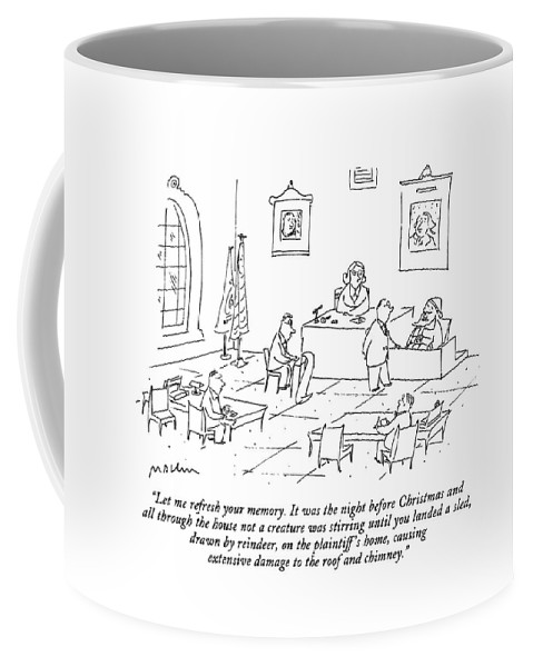 (lawyer In Courtroom Cross Examines Santa Claus On The Witness Stand) Holidays Coffee Mug featuring the drawing Let Me Refresh Your Memory. It Was The Night by Michael Maslin