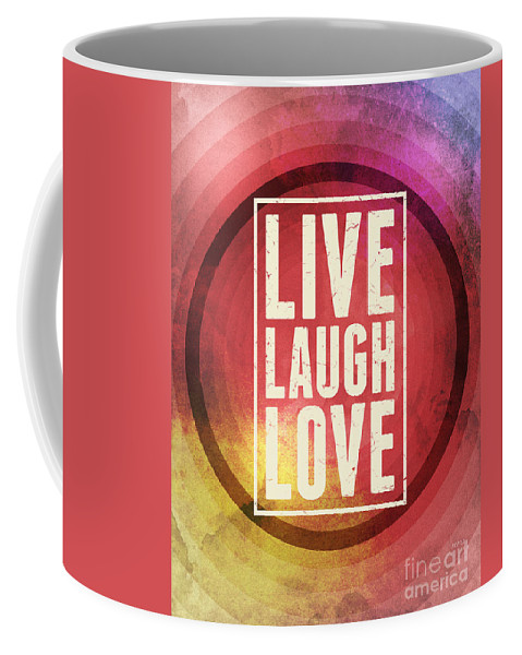 Live Laugh Love Coffee Mug featuring the digital art Live Laugh Love by Phil Perkins