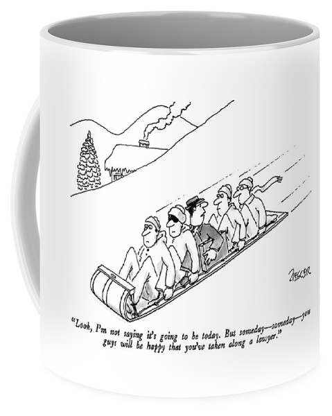 Lawyer To Others As He Is Sandwiched Between Four Men On A Toboggan. Leisure Coffee Mug featuring the drawing Look, I'm Not Saying It's Going To Be Today. But by Jack Ziegler